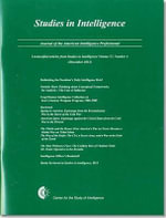 Studies in Intelligence : Journal of the American Intelligence Professional, Unclassified Articles from Studies in Intelligence, V. 57, Ni, 4 (Drecember 2013)