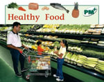 Healthy Food PM PLUS Non Fiction Level 14&15 Food Green : Green Levels 14 and 15 - Jenny Giles