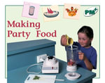 Making Party Food PM PLUS Non Fiction Level 14&15 Food Green : Making Party Foods - Jenny Giles
