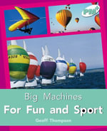 For Fun and Sport PM Plus Non Fiction Level 18&19 Big Machinesturquoise : Turquoise Levels 18 and 19 - Geoff Thompson