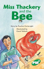 Miss Thackery and the Bee : PM Plus Chapter Books Emerald for Set A - Pauline Cartwright