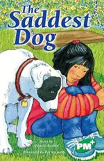 The Saddest Dog PM Plus Chapter Books Level 26 Set B Emerald : Emerald Level 25 - Pamela Rushby