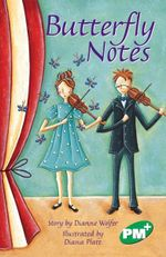 Butterfly Notes PM Plus Chapter Books Level 26 Set B Emerald : Emerald Level 26 - Dianne Wolfer