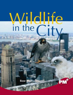 Wildlife in the City Pm Plus Non Fiction Level 27&28 Ruby : Our Changing Environment Pm Plus Chapter Books Emerald Nf - Rose Inserra