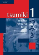Tsumiki 1 : Teacher Resource Book - Margaret Lee