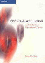 Financial Accounting : An Introduction to Principles and Practice in Australia - Edward A. Clarke