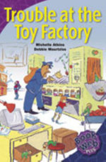 Trouble at the Toy Factory : Bookweb Plus 3 Arts - Michelle Atkins