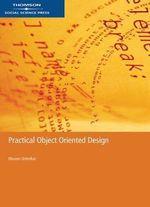 Practical Object Oriented Design - Bhuvan Unhelkar