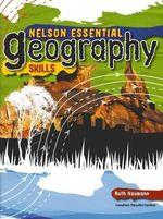 Nelson Essential Geography Skills - Ruth Naumann