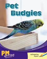 Pet Budgies PM Writing 1 Yellow/blue 8/9 : Yellow/Blue Levels 8/9 - Heather Hammonds