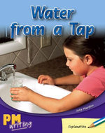 Water from a Tap PM Writing 1 Blue/green 11/12 : Blue/Green Levels 11/12 - Julie Haydon