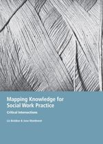 Mapping Knowledge for Social Work Practice : Critical Intersections - Liz Beddoe