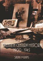 Twentieth Century History : 1900-1945 VCE 1 - Sarah Mirams