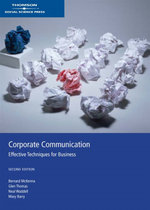 Corporate Communication : Effective Techniques for Business: 2nd edition, 2007 - Bernard McKenna