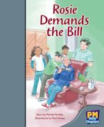 Rosie Demands the Bill : PM Early Chapter Books Silver Levels 23 - 24 - Pamela Rushby