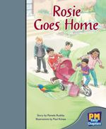 Rosie Goes Home : PM Early Chapter Books Silver Levels 23 - 24 - Pamela Rushby