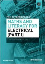 A+ International Pre-apprenticeship Maths and Literacy for Electrical : Graduated Exercises and Practice Exam - Andrew Spencer