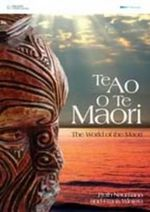 Te Ao O Te Maori : The World of the Maori - Ruth Naumann