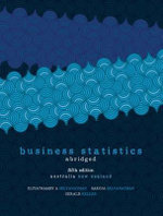 Business Statistics - Abridged : Australia, New Zealand 5th Edition - Antony Selvanathan
