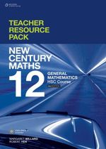 New Century Maths 12 General HSC Course   : Teacher Resource Pack and CD  - Robert Yen