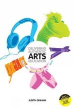 Delivering Authentic Arts Education With Student Resource Access 12 Months - Judith Dinham