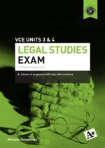 Legal Studies Exam VCE Units 3 and 4 - Michelle Humphreys