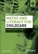 A+ National Pre-accreditation Maths and Literacy for Childcare - Andrew Spencer