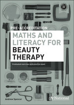 A+ National Pre-accreditation Maths and Literacy for Beauty Therapy : Beauty Workbook And CD - Andrew Spencer