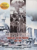 Contested Spaces : Conflict in the Pacific 1937-1951, Revised Edition - Thomas Cantwell