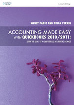 PP0653 Accounting Made Easy with Quickbooks 2010/2011 : Learn the Basics of A Computerised Accounting Package - Wendy Pabst