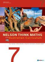 Nelson Think Maths for the Australian Curriculum Year 7 : Nelson Think Maths - Sue Garner