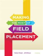 Making the Most of Field Placement : 3rd Edition - Helen Cleak