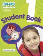 Nelson Maths Australian Curriculum - Student Book Year 1 : Student Book Year 1 - Glenda Bradley