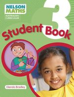 Nelson Maths Australian Curriculum : Student Book Year 3 - Glenda Bradley