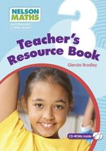 Nelson Maths Australian Curriculum : Teachers Resource Book Year 3 - Glenda Bradley