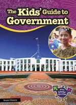 The Kids' Guide to Government : People and Politics - Sharon Parsons