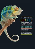 Organisational Change : Development and Transformation Asia Pacific Edition - Dianne Waddell