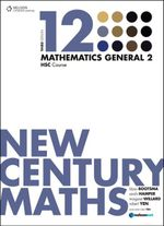 New Century Maths 12 Mathematics General 2 HSC Course - Margaret Willard