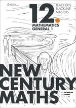 New Century Maths 12 Mathematics General 1 : Teacher's Blackline Masters - Margaret Willard