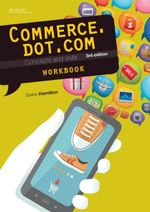 Commerce.dot.com Concepts and Skills 3rd Edition Homework Book - Elaine Hamilton