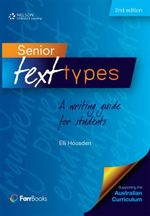 Senior Text Types : A Writing Guide for Students - Elli Housden
