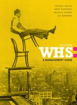 WHS : A Management Guide with Student Resource Access 12 Months - Kerry Borthwick