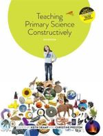 Teaching Primary Science Constructively with Student Resource Access 12 Months - Keith Skamp