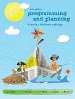 Programming and Planning in Early Childhood Settings with Student Resource Access 12 Months - Leonie Arthur