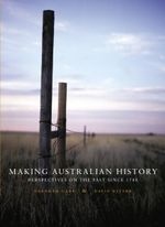 Making Australian History : Perspectives on the Past Since 1788 with Student Resource Access for 6 Months - Deborah Gare
