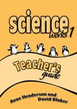 Science Works. 1, Teacher's Guide - Anne Henderson