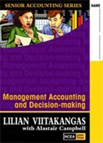 Management Accounting & Decision-making : Management Accounting (NCEA 3) - Lilian Viitakangas