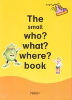 The Small Who? What? Where? book : Flying Boot