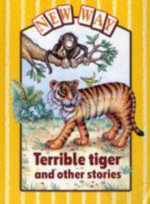 New Way Yellow Level Core Book - Terrible Tiger and Other Stories (X6) - Ron Deadman