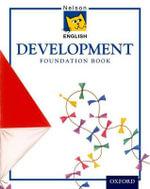 Nelson English - Development Foundation Book : Development Foundation Book - John Jackman